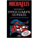 Michaelis - Dicionário de Erros Comuns do Inglês - Melhoramentos (Org.)
