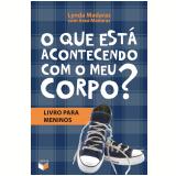 O que Está Acontecendo com Meu Corpo  (Livro para Meninos) - Lynda Madaras, Area Madaras