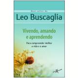 Vivendo, Amando e Aprendendo - Leo Buscaglia