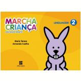 Marcha Criança Linguagem - 2 - Educação Infantil - Teresa Marsico, Armando Coelho