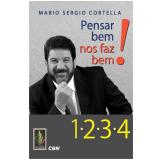 Pensar Bem Nos Faz Bem! (Vol. 1) - Mário Sérgio Cortella