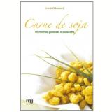 Carne De Soja - 40 Receitas Gostosas E Saudaveis - Irene Olkowski