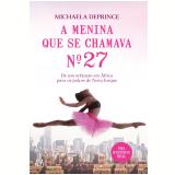 A Menina Que Se Chamava N�mero 27 (Ebook) -  Michaela Deprince