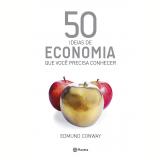 50 Ideias De Economia Que Você Precisa Conhecer - Edmund Conway