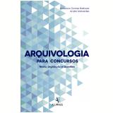 Arquivologia Para Concursos - Anderson Gomes Barbosa, André Malverdes