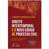 Direito Intertemporal No Novo Código De Processo Civil - Leonardo Carneiro Da Cunha