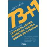 73+1 Perguntas Sobre Liderança, Gestão, Marketing, Vendas, Motivação E Sucesso - Luiz Marins