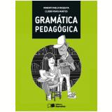Gramática Pedagógica (volume Único) - Ensino Fundamental Ii - Cloder Rivas Martos, Roberto Melo Mesquita