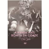 A Banda Mais Bonita da Cidade - Ao Vivo no Cine Joia (DVD) - A Banda Mais Bonita Da Cidade