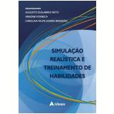 Simulação Realística e Treinamento de Habilidades -  Augusto Scalabrini Neto, Ariadne Fonseca, Carolina Felipe Soares Brandão