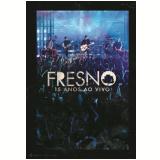 Fresno - 15 Anos Ao Vivo (DVD) - Fresno