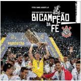 Bicampeão da Fé - Corinthians Campeão Paulista 2018 - Onze Cultural
