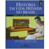 História da Vida Privada no Brasil (Vol. 3) - Fernando A. Novais (Org.), Nicolau Sevcenko,