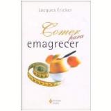 Comer para Emagrecer - Jacques Fricker