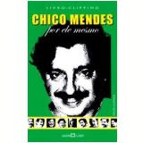 Chico Mendes - Martin Claret, Chico Mendes