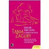 Educar Sem Culpa - Tania Zagury