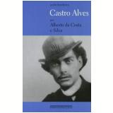 Castro Alves - Alberto da Costa e Silva