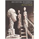 Escultura Moderna - Herbert Read