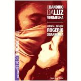 O Bandido da Luz Vermelha - Rogério Sganzerla
