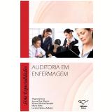 Auditoria em Enfermagem - Jussara Gue Martini, Silvana Silveira Kempfer, Marta Kolhs ...