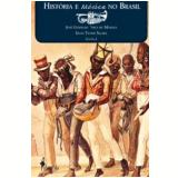 História e Música no Brasil - José Geraldo Vinci de Moraes (Org.), Elias Thomé Saliba (Org.)