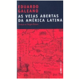 As Veias Abertas da Am�rica Latina - Eduardo Galeano