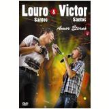 Louro Santos e Victor Santos - Amor Eterno (DVD) - Louro Santos e Victor Santos