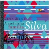 A Excêntrica Família Silva  - Karen Acioly