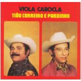 Tiao Carreiro E Pardinho - Viola Cabocla (CD) - Tiao Carreiro E Pardinho