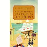 A Viagem Proibida - Mary Del Priore