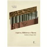Arquivos, Bibliotecas E Museus -