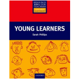 Young Learners - Resource Book For Teachers - Sarah Phillips