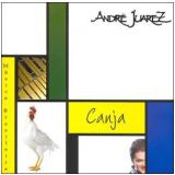 Andre Juarez - Canja (CD) - Andre Juarez