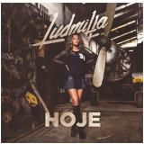 Ludmilla - Hoje (CD) - Ludmilla