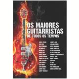 O Maiores Guitarristas De Todos Os Tempos (DVD) - Vários Artistas