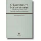 O Documento Superveniente - Para Efeito De Recurso Ordinário E Extraordinário - JoÃo Espirito Santo