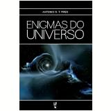 Enigmas Do Universo - Antonio S.T. Pires