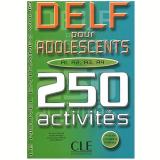 Delf Pour Adolescents 250 Activites - Richard Lescure