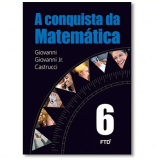 A Conquista Da Matemática - 6º Ano - José Ruy Giovanni, Giovanni Jr