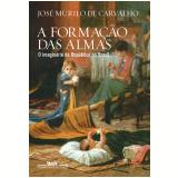 A Formação das Almas  - José Murilo de Carvalho
