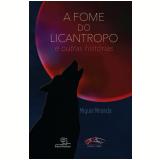 A Fome do Licantropo e Outras Histórias - Miguel Miranda