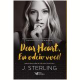 Dear Heart - Eu Odeio Você! - J. Sterling