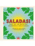 Saladas! - Mais de 100 Receitas Saudáveis e Deliciosas - Rosane Albert, Jane Baxter, John Vincent