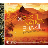 Destination Brazil - Bossa Nova Lounge - Digipack  (CD) - Varios Interpretes