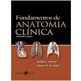Fundamentos de Anatomia Clínica - Keith L. Moore