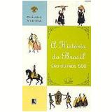 A História do Brasil São Outros 500 - Cláudio Vieira