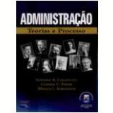 Administração: Teoria e Processo - Geraldo R. Caravantes, Cláudia C. Panno, Mônica Kloeckner