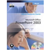 Microsoft Office Powerpoint 2003 (c Cd-Rom) - Microsoft Official Academic Course