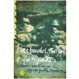 Barbudos, Sujos e Fatigados - Cesar Campiani Maximiano