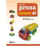Projeto Prosa Geografia - 4º Ano - Ensino Fundamental I - Angela Rama, Marcelo Moraes Paula